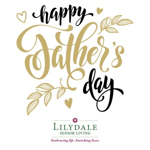 fathersday_2016_lilydaleseniorliving