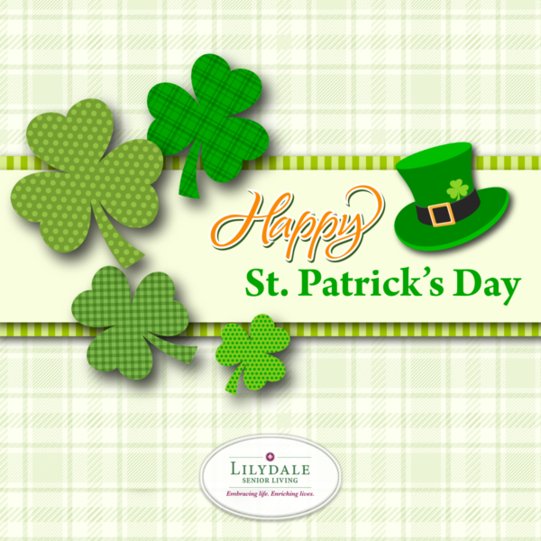 Happy St. Patrick's Day from Lilydale Senior Living